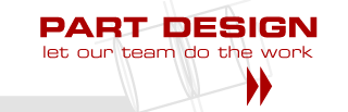Part Design - let our team do the work